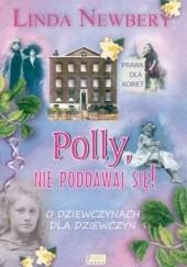 Okładka książki Polly nie poddawaj się! Linda Newbery