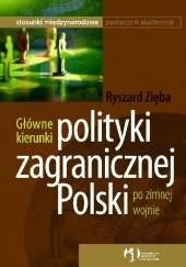 Okładka książki Główne kierunki polityki zagranicznej Polski po zimnej wojnie Ryszard Zięba