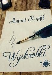 Okładka książki Wyskrobki Antoni Kopff