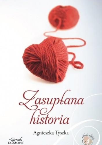 Okładka książki Zasupłana historia Agnieszka Tyszka