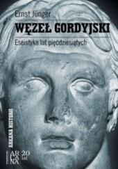 Okładka książki Węzeł gordyjski Ernst Jünger