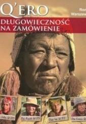 Okładka książki Q'ero. Długowieczność na zamówienie Roman Warszewski