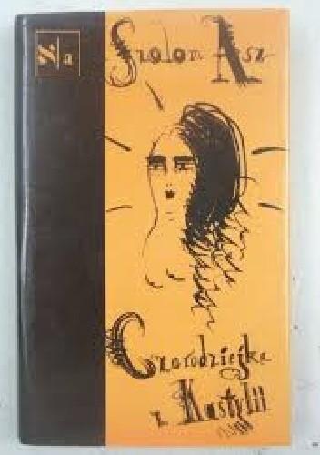Okładka książki Czarodziejka z Kastylii Szalom Asz