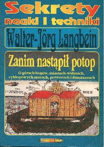 Okładka książki Zanim nastąpił potop. O górach bogów, miastach widmach, cyklopowych murach, potworach i dinozaurach Walter-Jörg Langbein