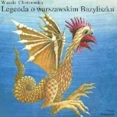 Okładka książki Legenda o warszawskim Bazyliszku Wanda Chotomska
