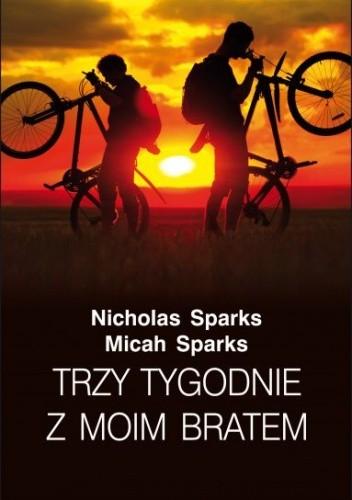 Okładka książki Trzy tygodnie z moim bratem Micah Sparks,Nicholas Sparks