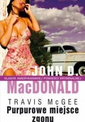 Okładka książki Purpurowe miejsce zgonu John D. MacDonald