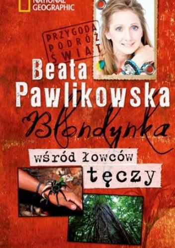 Okładka książki Blondynka wśród łowców tęczy Beata Pawlikowska