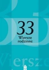 Okładka książki 33 wiersze rodzinne Jerzy Szymik