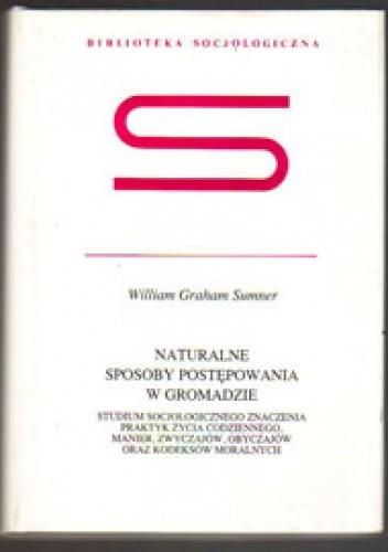 Okładka książki Naturalne sposoby postępowania w gromadzie William Graham Sumner