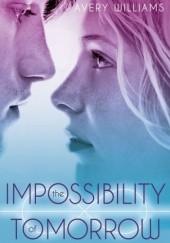 Okładka książki The Impossibility of Tomorrow Avery Williams