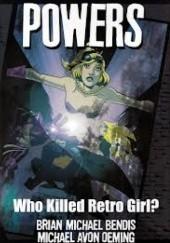 Okładka książki Powers vol 1 - Who killed Retro Girl? Brian Michael Bendis,Michael Avon Oeming