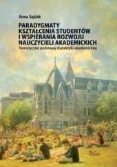 Okładka książki Paradygmaty kształcenia studentów i wspierania rozwoju nauczycieli akademickich Anna Sajdak