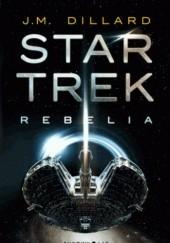 Okładka książki Star Trek. Rebelia J. M. Dillard
