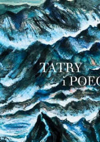 Okładka książki Tatry i poeci. Antologia wierszy Michał Jagiełło