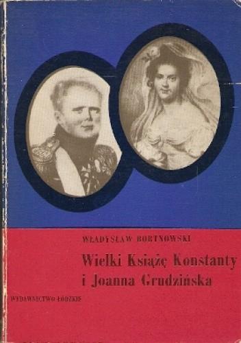 Okładka książki Wielki Książę Konstanty i Joanna Grudzińska