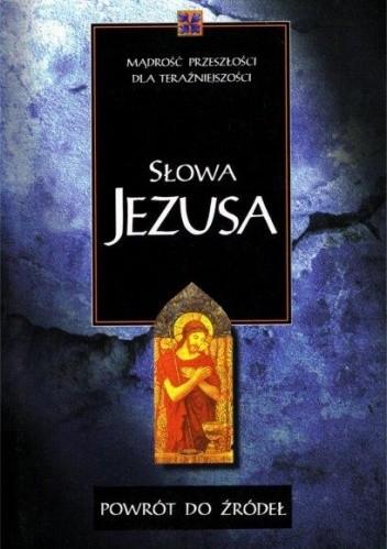 Okładka książki Powrót do źródeł. Słowa Jezusa. praca zbiorowa