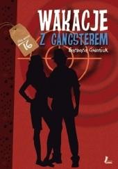 Okładka książki Wakacje z gangsterem Barbara Ciwoniuk