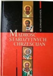 Okładka książki Mądrość Starożytnych Chrześcijan Edward Staniek