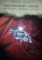Okładka książki Niesamowity dwór. Przygody Arsena Lupina Maurice Leblanc