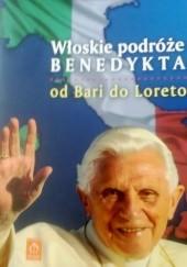 Okładka książki Włoskie podróże Benedykta. Od Bari do Loreto Emil Mirosław Pacławski OFM