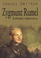 Okładka książki Zygmunt Rumel Żołnierz nieznany Janusz Gmitruk