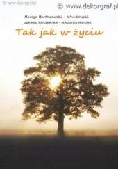 Okładka książki Tak jak w życiu Narcyz Bartoszewski - Wnukowski
