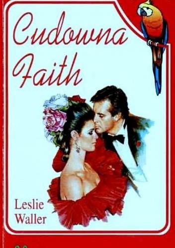 Okładka książki Cudowna Faith Leslie Waller