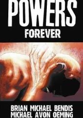 Okładka książki Powers vol 7 - Forever Brian Michael Bendis,Michael Avon Oeming