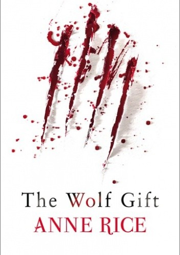 Okładka książki The Wolf Gift Anne Rice