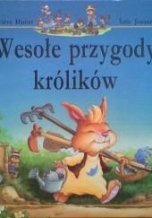 Okładka książki Wesołe przygody królików Geneviève Huriet,Loïc Jouannigot