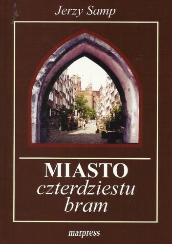 Okładka książki Miasto czterdziestu bram Jerzy Samp