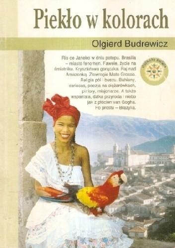 Okładka książki Piekło w kolorach Olgierd Budrewicz