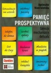 Okładka książki Pamięć prospektywna Geneza mechanizmy deficyty Agnieszka Niedźwieńska