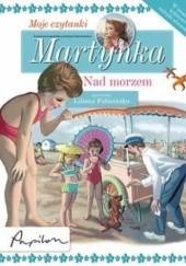 Okładka książki Martynka. Moje czytanki. Nad morzem Gilbert Delahaye