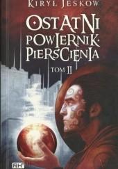 Okładka książki Ostatni Powiernik Pierścienia. Tom 2 Kiryl J. Yeskov