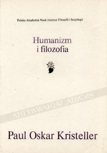 Okładka książki Humanizm i filozofia: cztery studia Paul Oskar Kristeller