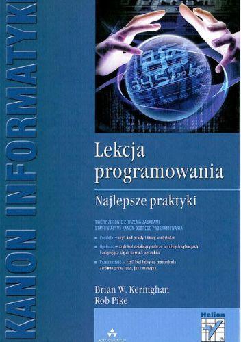 Okładka książki Lekcja programowania. Najlepsze praktyki Brian W. Kernighan,Rob Pike