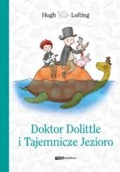 Okładka książki Doktor Dolittle i Tajemnicze Jezioro Hugh Lofting