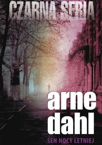 Okładka książki Sen nocy letniej Arne Dahl