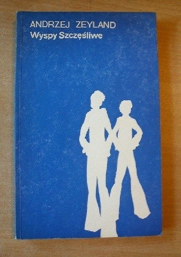 Okładka książki Wyspy Szczęśliwe Andrzej Zeyland