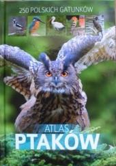 Okładka książki Atlas ptaków. 250 polskich gatunków Dominik Marchowski