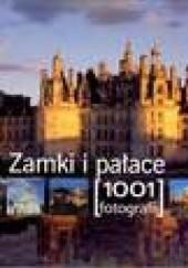 Okładka książki Zamki i pałace. 1001 fotografii praca zbiorowa