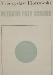 Okładka książki Plecami przy ścianie Mieczysław Piotrowski