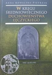 Okładka książki W kręgu średniowiecznego duchowieństwa łęczyckiego Anna Kowalska-Pietrzak