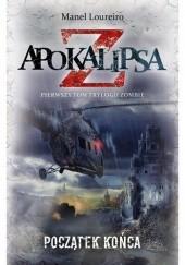 Okładka książki Apokalipsa Z: Początek końca Manel Loureiro