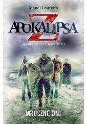 Okładka książki Apokalipsa Z: Mroczne dni Manel Loureiro