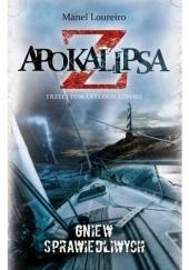 Okładka książki Apokalipsa Z: Gniew sprawiedliwych Manel Loureiro