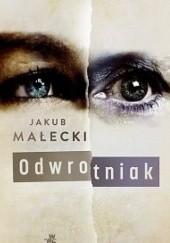 Okładka książki Odwrotniak Jakub Małecki