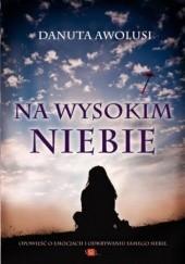 Okładka książki Na wysokim niebie Danuta Awolusi